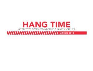 Family Hangtime Ideas - March 2018